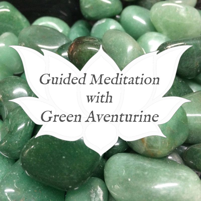 Video: Guided Meditation with… Green Aventurine — Reiki Gem Wellness