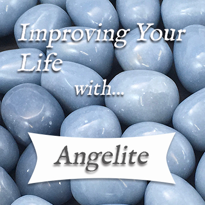 Improving Your Life with Angelite! — Reiki Gem Wellness
